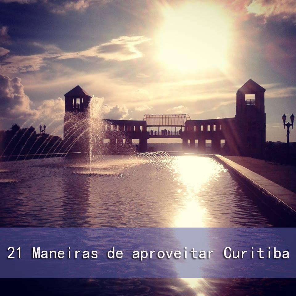 21 Maneiras de aproveitar Curitiba